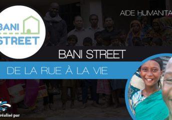Bani Street : de la Rue à la Vie !