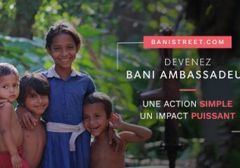 BANI AMBASSADEUR : soutenir durablement les enfants de Rues !